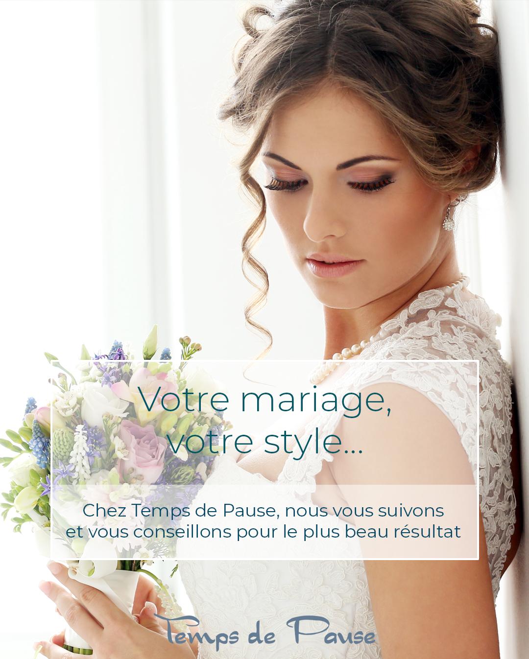 La mariée Temps de Pause, Votre mariage votre style